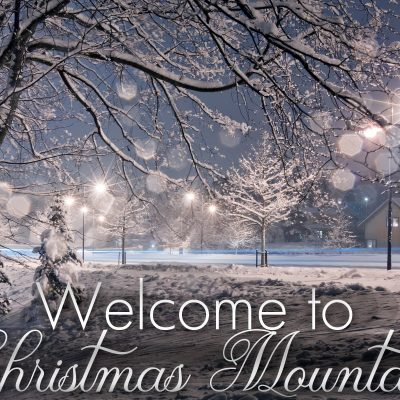 Welcome to Christmas Mountain